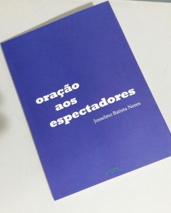 Josselmo Batista lança livro Orações aos Espectadores